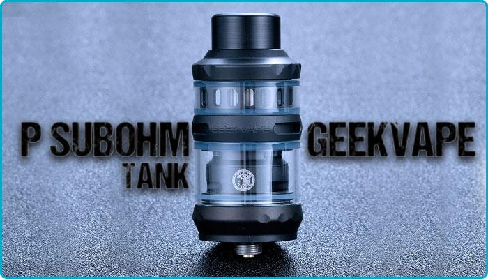 clearomiseur p subohm tank geekvape